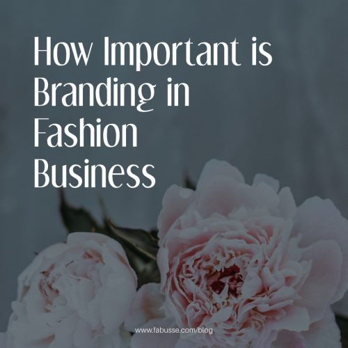 How Important Is Branding In Fashion Business?