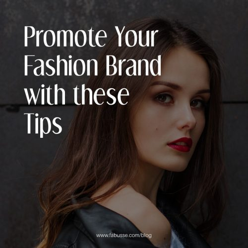 Promote Your Fashion Brand With These Tips