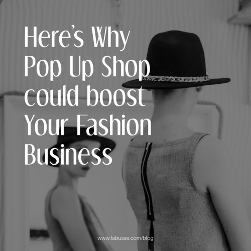 Here's Why Pop Up Shop Could Boost Your Fashion Business