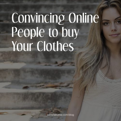 Convincing Online People To Buy Your Clothes