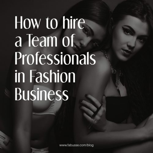How To Hire A Team Of Professionals In Fashion Business?