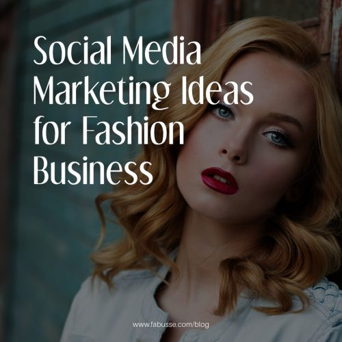 Social Media Marketing Ideas For Fashion Business 1 E1547574177376