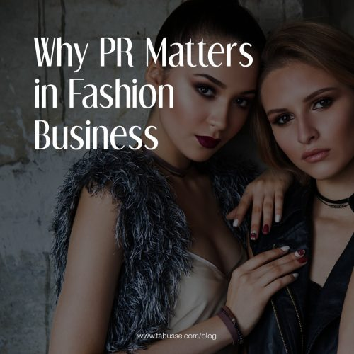Why PR Matters In Fashion Business