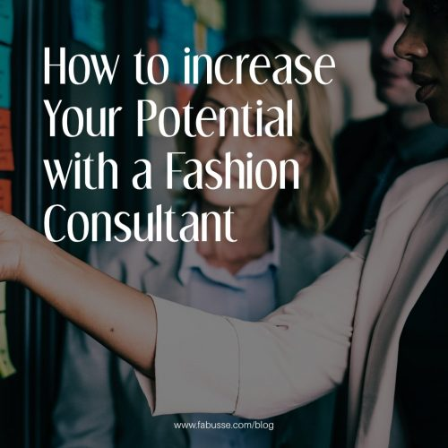 How To Increase Your Potential With A Fashion Consultant