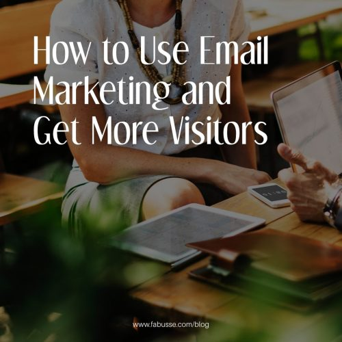 How To Use Email Marketing And Get More Visitors