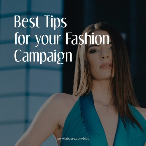 Best Tips For Your Fashion Campaign