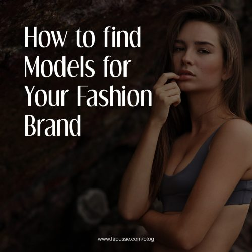How To Find Models For Your Fashion Brand