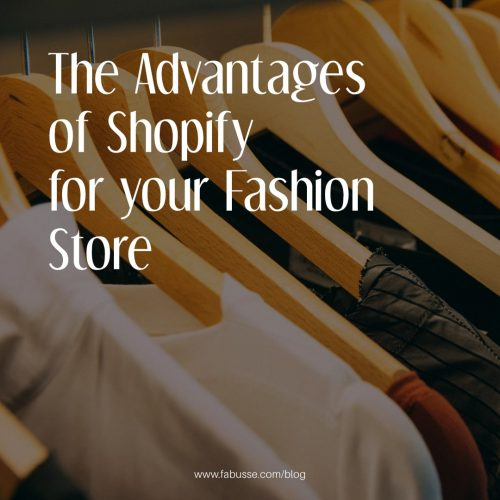 The Advantages Of Shopify For Your Fashion Store