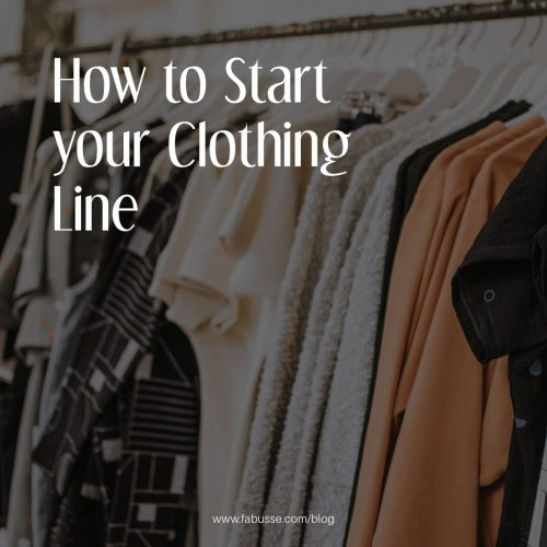 How To Start Your Clothing Line? We Are With You