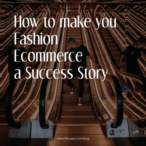 How To Make You Fashion E-commerce A Success Story