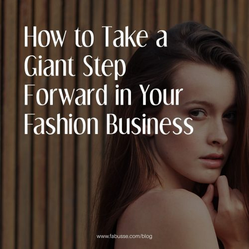 How To Take A Giant Step Forward In Your Fashion Business