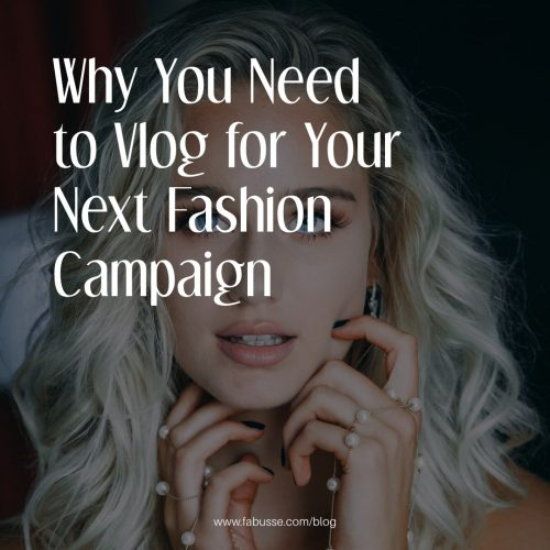 Why You Need To Vlog For Your Next Fashion Campaign