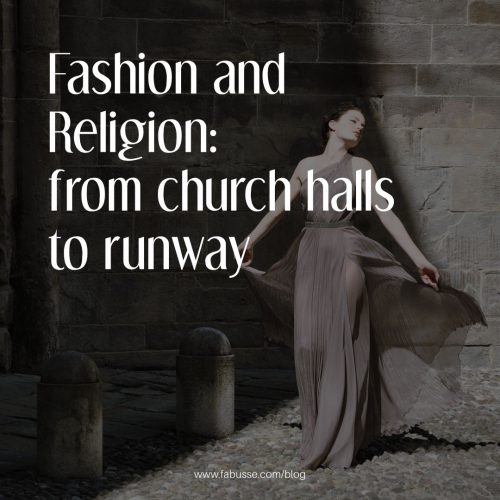Fashion And Religion: From Church Halls To Runway