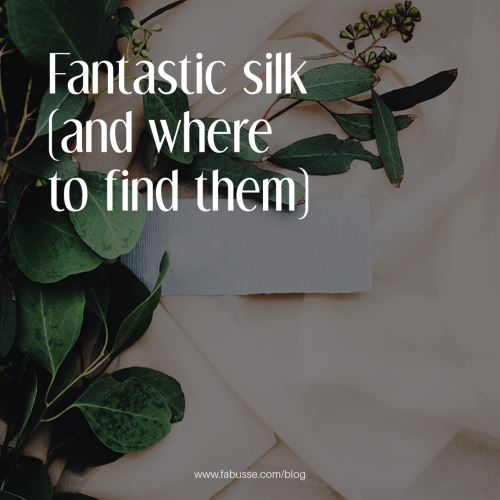 Fantastic Silk ( And Where To Find Them )