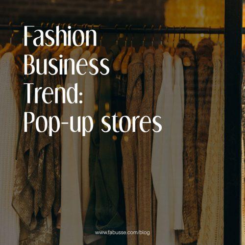 اتجاهات الموضة في الاعمال التجارية: المتاجر المنبثقة عنها