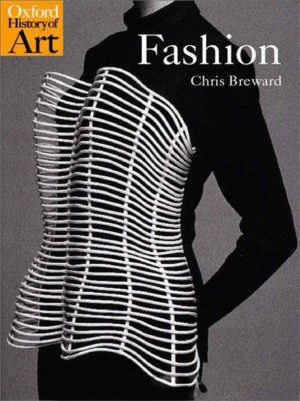 Fashion (Oxford History Of Art)