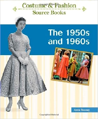 The 1950s and 1960s (Costume And Fashion Source Books)