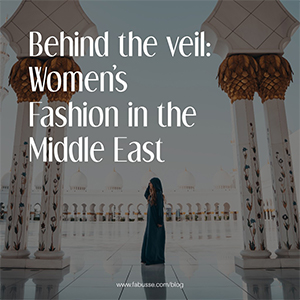 Behind The Veil: Women's Fashion In The Middle East