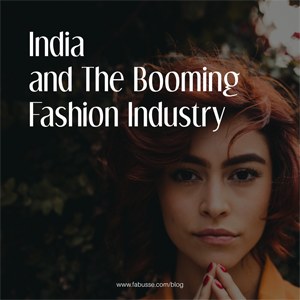 India And The Booming Fashion Industry
