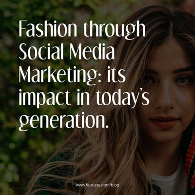 Fashion Through Social Media Marketing : It's Impact In Today's Generation