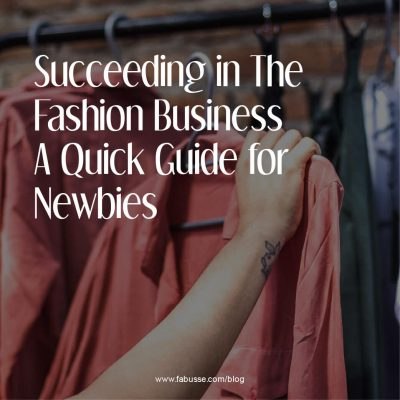 Succeeding In The Fashion Business