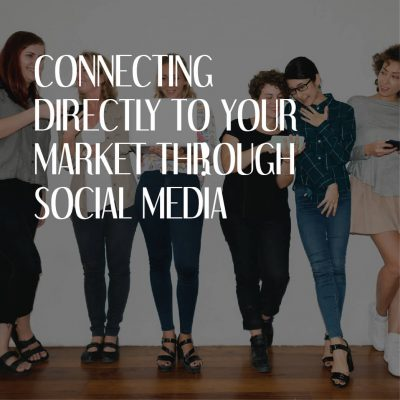 Connecting Directly To Your Market Through Social Media
