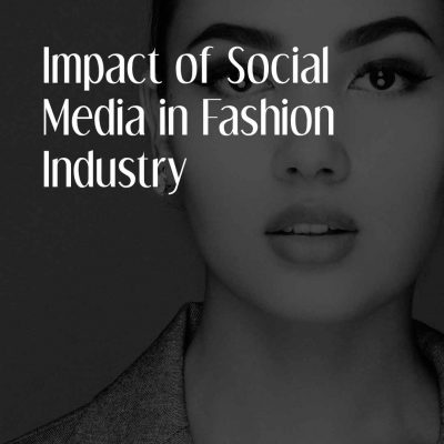 Impact Of Social Media In Fashion Industry