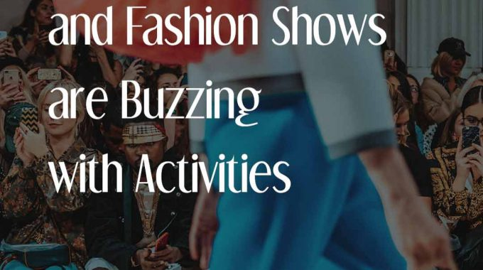 World OfFashion And Fashion Shows Are Buzzing With Activities EN 1