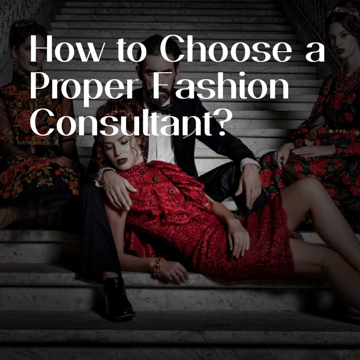 How to choose a proper fashion consultant